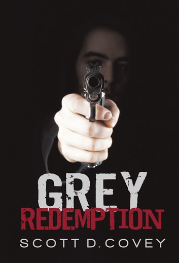 Grey Redemption ebook by Scott D. Covey