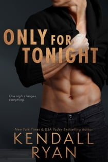 Only for Tonight E-bok by Kendall Ryan