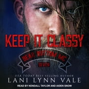 Keep It Classy audiobook by Lani Lynn Vale