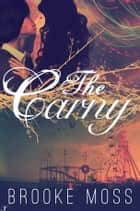 The Carny ebook by Brooke Moss