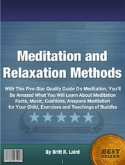 Meditation and Relaxation Methods ebook by Britt R. Laird