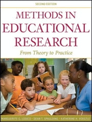 Methods in Educational Research - From Theory to Practice ebook by Marguerite G. Lodico,Dean T. Spaulding,Katherine H. Voegtle