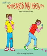 Max and Izzy in 'Wheres my Iggy?' ebook by Catherine Isom
