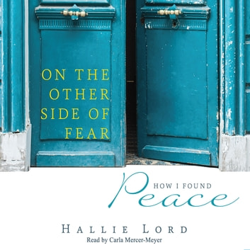On the Other Side of Fear - How I Found Peace audiobook by Hallie Lord