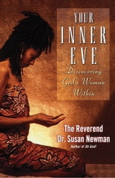 Your Inner Eve - Discovering God's Woman Within ebook by Rev. Dr. Susan Newman