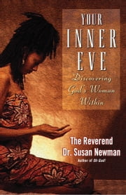 Your Inner Eve - Discovering God's Woman Within ebook by Susan Newman