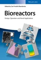 Bioreactors ebook by Carl-Fredrik Mandenius