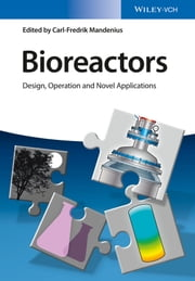 Bioreactors - Design, Operation and Novel Applications ebook by Carl-Fredrik Mandenius