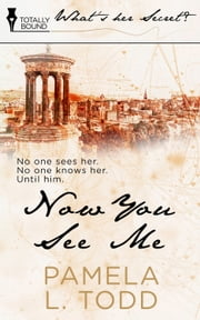 Now You See Me ebook by Pamela L. Todd