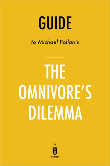 Guide to Michael Pollan's The Omnivore's Dilemma by Instaread ebook by Instaread