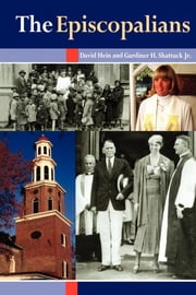 The Episcopalians ebook by Gardiner H. Shattuck, Jr.,David Hein