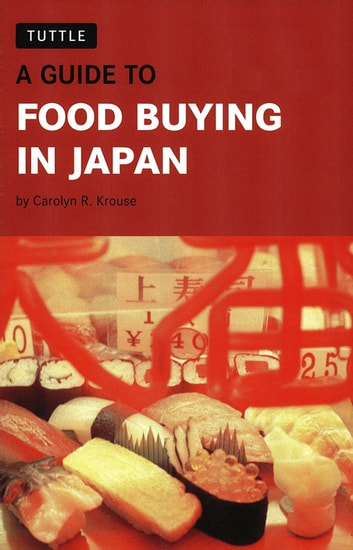 guide to food buying in japan ebook by carolyn r krouse rh kobo com American Food Guide Canada Food Guide