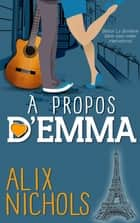 À propos d'Emma eBook by Alix Nichols