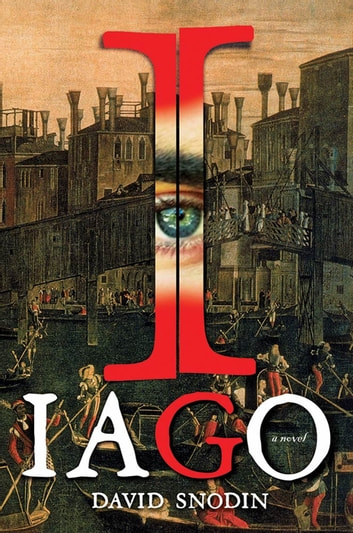 Iago - A Novel ebook by David Snodin