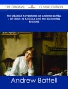 The Strange Adventures of Andrew Battell - of Leigh, in Angola and the Adjoining Regions - The Original Classic Edition ebook by Andrew Battell