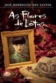As Flores de Lótus ebook by José Rodrigues dos Santos