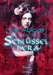 Schlüsselherz ebook by Liv Abigail
