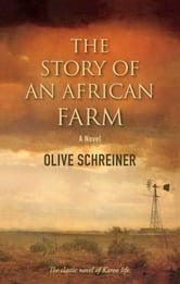 The Story Of An African Farm ebook by Olive Schreiner,Cherry Clayton