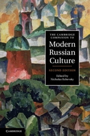 The Cambridge Companion to Modern Russian Culture ebook by Nicholas Rzhevsky