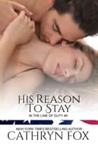 His Reason to Stay ebook by Cathryn Fox