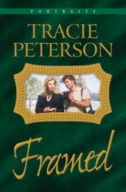 Framed (Portraits Book #3) ebook by Tracie Peterson