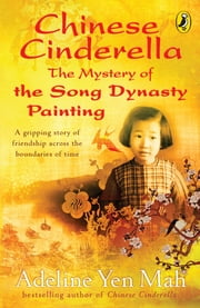 Chinese Cinderella: The Mystery of the Song Dynasty Painting ebook by Adeline Yen Mah