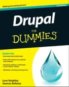 Drupal For Dummies ebook by Lynn Beighley, Seamus Bellamy