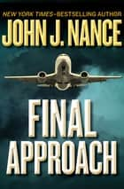 Final Approach ebook by John J. Nance