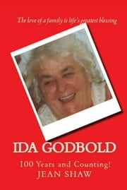 Ida Godbold: 100 Years and Counting! ebook by Jean Shaw