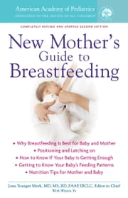 The American Academy of Pediatrics New Mother's Guide to Breastfeeding ebook by American Academy Of Pediatrics, Joan Younger Meek, M.D.,...
