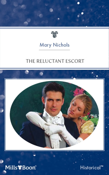 The Reluctant Escort ebook by Mary Nichols