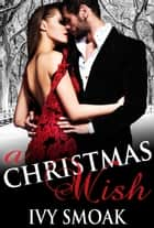 A Christmas Wish ebook by Ivy Smoak