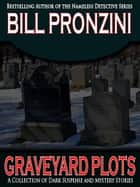 Graveyard Plots ebook by Bill Pronzini