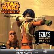Star Wars Rebels: Ezra's Wookiee Rescue Read-Along Storybook ebook by Lucasfilm Press
