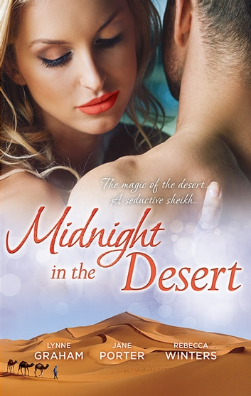 Midnight In The Desert - 3 Book Box Set 電子書 by Lynne Graham,Jane Porter,Rebecca Winters