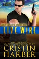 Live Wire ebook by Cristin Harber