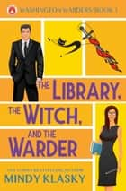 The Library, the Witch, and the Warder ebook by