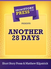 Another 28 Days ebook by Short Story Press