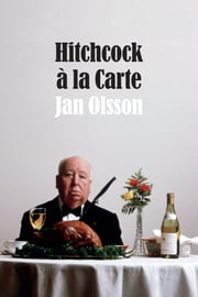 Hitchcock à la Carte ebook by Jan Olsson