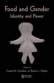 Food and Gender - Identity and Power ebook by Carole M. Counihan,Steven L. Kaplan