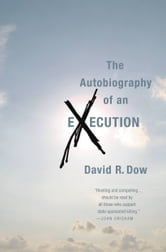 The Autobiography of an Execution ebook by David R. Dow