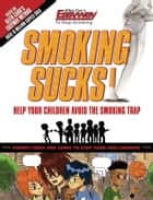 Smoking Sucks ebook by Allen Carr