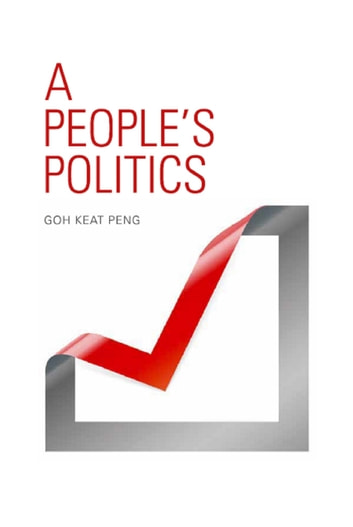 A People's Politics ebook by Keat Peng Goh