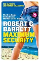 Maximum Security ebook by Robert G Barrett