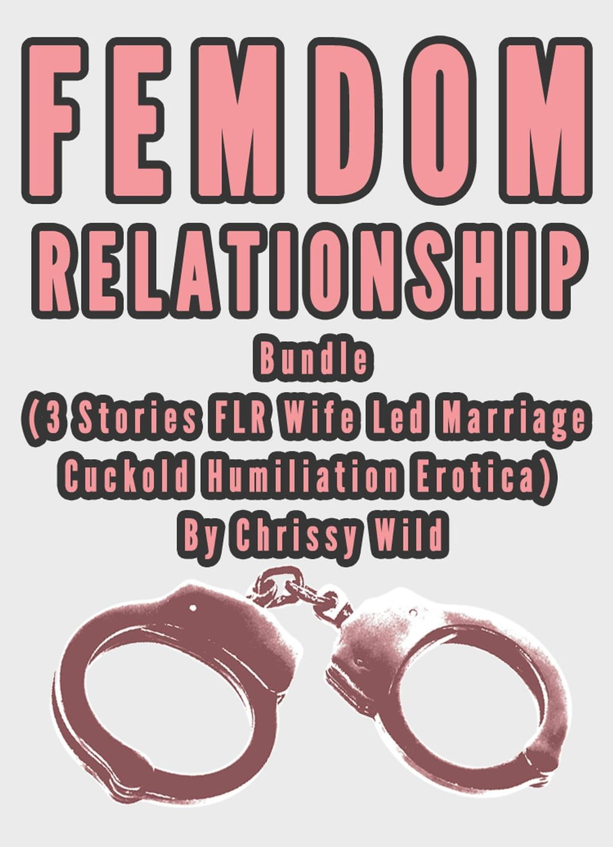 Femdom Relationship Bundle (3 Stories FLR Wife Led Marriage Cuckold  Humiliation Erotica) ebook by
