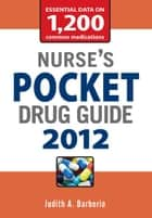 Nurse's Pocket Drug Guide 2012 ebook by Judith Barberio