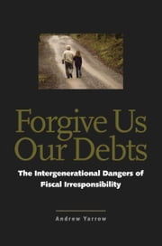 Forgive Us Our Debts ebook by Yarrow, Andrew L