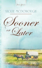Sooner Or Later ebook by Vickie McDonough