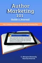 Author Marketing 101, Guide and Journal ebook by C.Morgan/Therese Kennedy/Patrick
