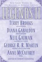 Legends II - New Short Novels by the Masters of Modern Fantasy ebook by Terry Brooks, Diana Gabaldon, Anne McCaffrey,...